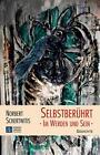 Selbstberührt - Im Werden und Sein von Norbert Schertwitis (2015, Taschenbuch)