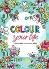 Colour Your Life: A Spiritual Colouring Book by Marcel Flier (Other book format, 2015)