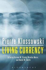 Living-Currency-by-Pierre-Klossowski-Paperback-Book-9781472508591-NEW