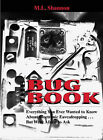 Bug Book: Everything You Ever Wanted to Know About Electronic Eavesdropping... But Were Afraid to Ask by M.L. Shannon (Paperback, 2000)