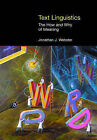 Text Linguistics: The How and Why of Meaning by M. A. K. Halliday, Jonathan Webster (Hardback, 2013)