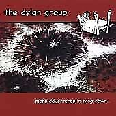 Dylan Group : More Adventures in Lying Down CD Expertly Refurbished Product