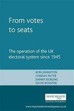 From Votes to Seats : The Operation of the UK Electoral System since 1945 by...