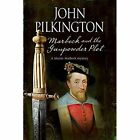 Marbeck and the Gunpowder Plot: A 17th Century Historical Mystery by John Pilkington (Paperback, 2016)
