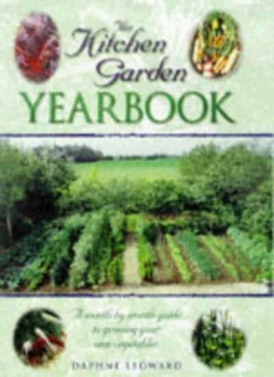 The Kitchen Garden Yearbook: Month-by-Month Guide to Growing Your Own Vegetable