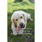 Animal Genetics The Science of Animal Breeding by Crew F a 1406796115