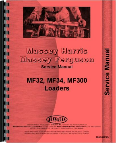 Massey Ferguson 300 32 34 Loader Attachment Service Manual MH-S-MF32+