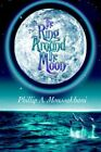 Ring Around The Moon 9780595850075 by Phillip a Moussakhani Hardback