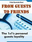 From Guests to Friends 9781495931956 by Fritz Dominik Buri Paperback