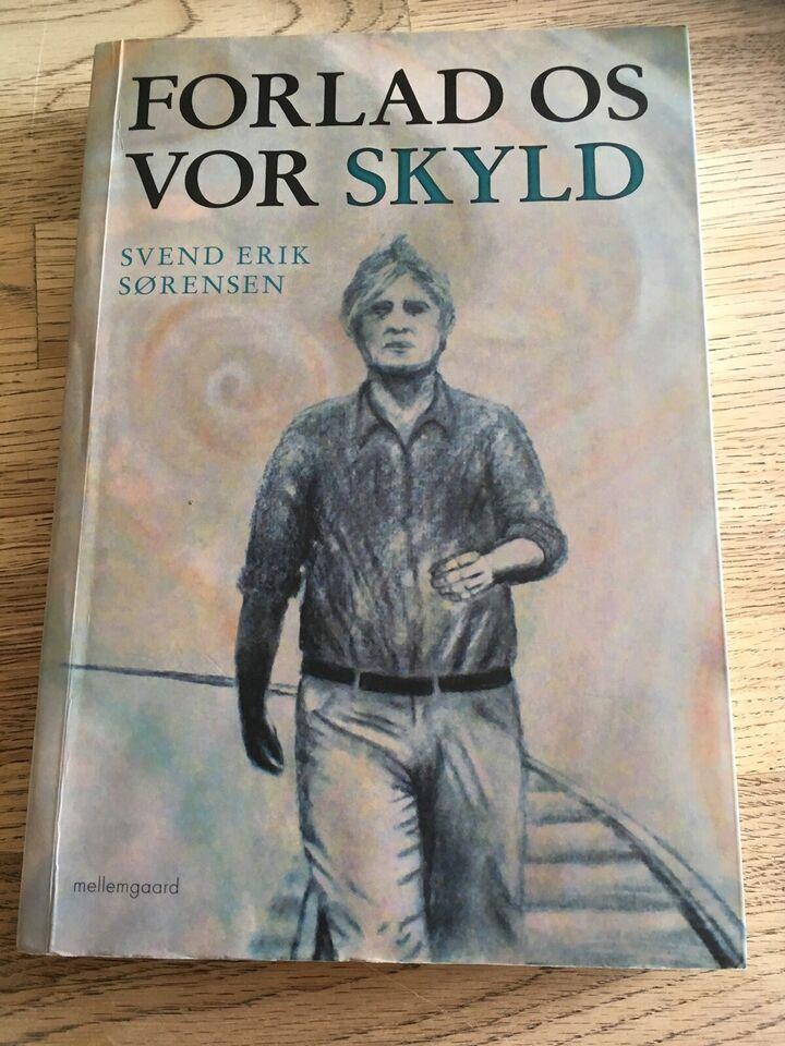 Forlad os vor skyld, Svend Erik Sørensen, genre: roman