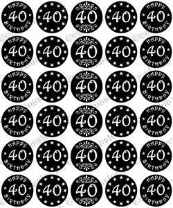 30 x HAPPY 40th BIRTHDAY Edible Wafer Paper Cupcake Toppers BLACK