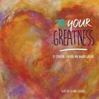 To Your Greatness by Howard Glasser (Paperback / softback, 2015)