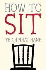 How to Sit by Thich Nhat Hanh (2014, Paperback)