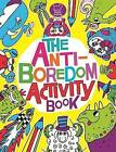 The Anti-Boredom Activity Book by Sophie Schrey (Paperback, 2013)