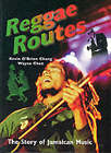 Reggae Routes: The Story of Jamaican Music by Kevin O'Brien Chang, Wayne Chen (Paperback, 1998)