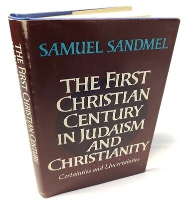 THE FIRST CHRISTIAN CENTURY IN JUDAISM AND CHRISTIANITY by Samuel Sandmel 1969