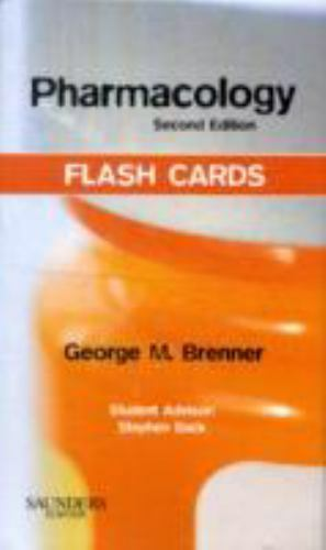 Pharmacology Flash Cards by George M. Brenner and Stephen Back (2009,...