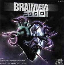 BRAINDEAD 2000 = Shockwave/Napalm/Biochip/Akira/Yam...=2CD= HARDCORE GABBER !!