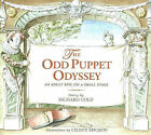 An Odd Puppet Odyssey: An Adult Epic on a Small Stage by Richard Gold, Celeste Ericsson (Hardback, 2003)