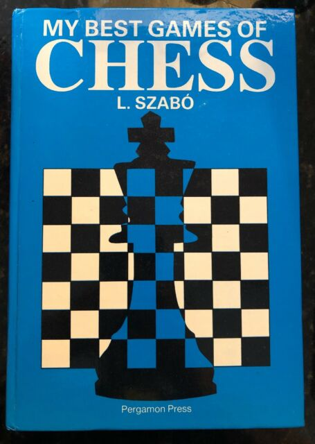My Best Game Of Chess By L. Szabo / 1986 First Edition / Hard Cover / Pergamon