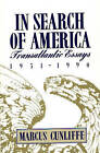 In Search of America: Transatlantic Essays, 1951-1990 by Phyllis Palmer, Marcus Cunliffe (Hardback, 1991)
