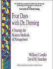 Four Days with Dr. Deming by David M. Saunders, William J. Latzko (Hardback, 1995)