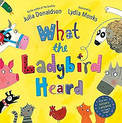 What the Ladybird Heard, Donaldson, Julia, Used; Good Book