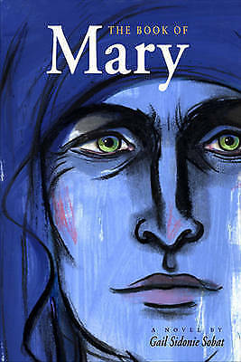 The Book of Mary: A Novel by Gail Sidonie Sobat (Paperback, 2006)