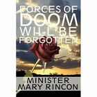 Forces of Doom Will Be Forgotten 9781448940011 by Mary Rincon Paperback