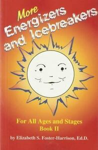 More-Energizers-and-Icebreakers-Bk-II-For-All-Ages-and-Stages-by-Elizabeth-S