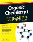 Organic Chemistry I for Dummies® by Arthur Winter (2014, Paperback)