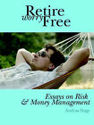 Retire Worry Free: Essays on Risk and Money Management by Andras (Paperback, 2006)