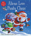 Aliens Love Panta Claus by Claire Freedman (Paperback, 2013)