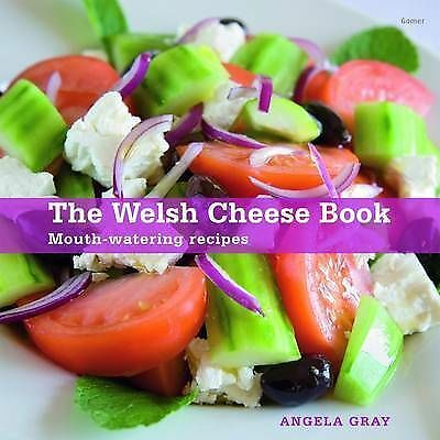 The Welsh Cheese Book: Mouthwatering Recipes by Angela Gray (Paperback, 2009)