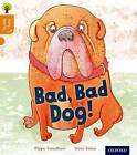 Oxford Reading Tree Story Sparks: Oxford Level 6: Bad, Bad Dog by Pippa Goodhart (Paperback, 2015)