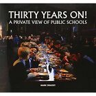 Thirty Years on! A Private View of Public Schools by Mark Draisey (Hardback, 2014)