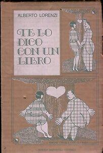 te-lo-DICO-con-un-LIBRO-l-039-AMORE-CRESCE-con-gli-ANNI-alberto-lorenzi