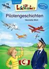 Lesepiraten - Pilotengeschichten von Henriette Wich (2015, Gebundene Ausgabe)
