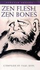 Zen Flesh, Zen Bones: Collection of Zen and Pre-Zen Writings by Penguin Books Ltd (Paperback, 1991)