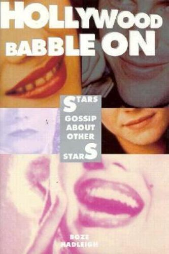 Hollywood Babble on: Stars Gossip About Stars by Hadleigh, Boze 2