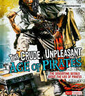 The Crude, Unpleasant Age of Pirates: The Disgusting Details about the Life of Pirates by Christopher Forest (Hardback, 2010)
