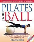 Pilates on the Ball: A Comprehensive Book & DVD Workout by Collen Craig (Paperback, 2003)