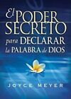 El Poder Secreto Para Declarar la Palabra de Dios by Joyce Meyer (Paperback / softback, 2011)