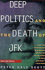 Deep Politics and the Death of JFK by Peter Dale Scott (Paperback, 1996)