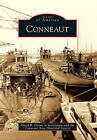 Conneaut by Photographs by Conneaut Area Historical Society, David B Owens in Association with the Conneaut Area Historical Society (Paperback / softback, 2010)
