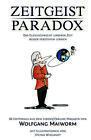 Zeitgeist Paradox von Wolfgang Maiworm (2012, Taschenbuch)