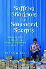 Saffron Shadows and Salvaged Scripts: Literary Life in Myanmar Under Censorship and in Transition by Ellen Wiles (Hardback, 2015)