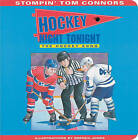 Hockey Night Tonight: The Hockey Song by Stompin Tom Connors (Board book)