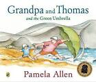 Grandpa and Thomas and the Green Umbrella by Pamela Allen (Paperback, 2009)