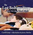 The Last Bedtime Story: That We Read Each Night by Carol Gray (Paperback, 2014)